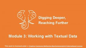Digging Deeper Reaching Further Module 3 Working with