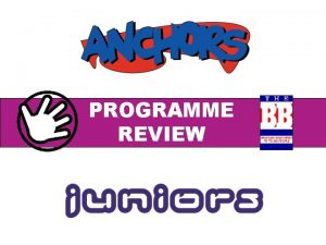 Programme Review The Boys Brigade PROGRAMME REVIEW Programme