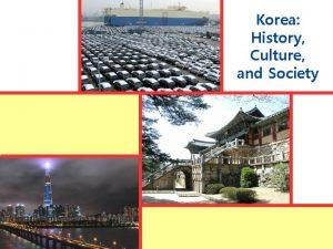 Korea History Culture and Society Location of Korea