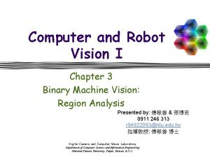Computer and Robot Vision I Chapter 3 Binary
