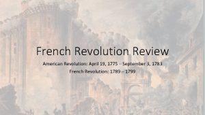 French Revolution Review American Revolution April 19 1775