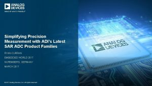 Simplifying Precision Measurement with ADIs Latest SAR ADC