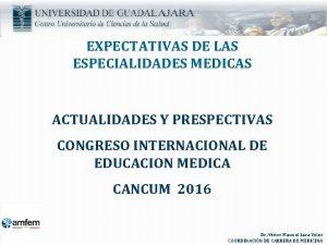 EXPECTATIVAS DE LAS ESPECIALIDADES MEDICAS ACTUALIDADES Y PRESPECTIVAS