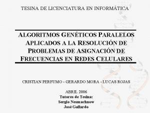 TESINA DE LICENCIATURA EN INFORMTICA ALGORITMOS GENTICOS PARALELOS