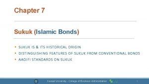 Chapter 7 Sukuk Islamic Bonds SUKUK IS ITS