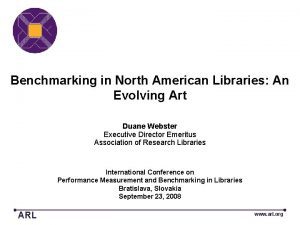 Benchmarking in North American Libraries An Evolving Art