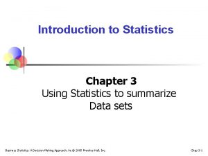 Introduction to Statistics Chapter 3 Using Statistics to