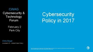 CWAG Cybersecurity Technology Forum Cybersecurity Policy in 2017