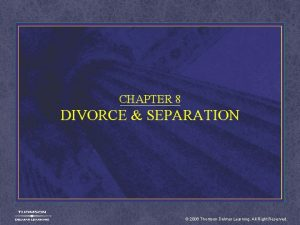 CHAPTER 8 DIVORCE SEPARATION 2006 Thomson Delmar Learning