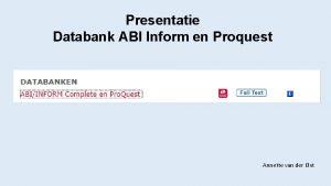 Presentatie Databank ABI Inform en Proquest Annette van