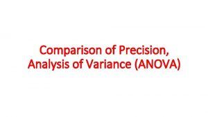 Comparison of Precision Analysis of Variance ANOVA Variance
