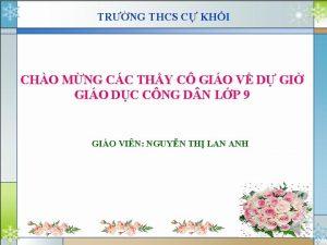 TRNG THCS C KHI CHO MNG CC THY