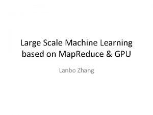 Large Scale Machine Learning based on Map Reduce