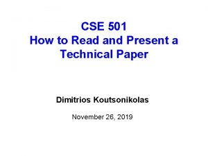CSE 501 How to Read and Present a