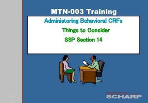 MTN003 Training Administering Behavioral CRFs Things to Consider