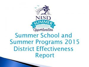 Summer School and Summer Programs 2015 District Effectiveness