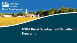 USDA Rural Development Broadband Programs Rural Development Offices