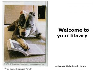 Welcome to your library Melbourne High School Library