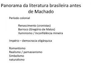 Panorama da literatura brasileira antes de Machado Perodo
