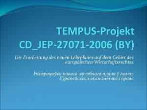 TEMPUSProjekt CDJEP27071 2006 BY Die Erarbeitung des neuen