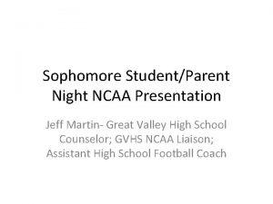 Sophomore StudentParent Night NCAA Presentation Jeff Martin Great