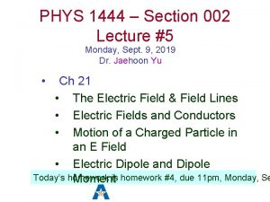 PHYS 1444 Section 002 Lecture 5 Monday Sept