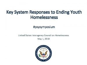Key System Responses to Ending Youth Homelessness psysymposium