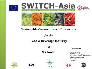 Sustainable Consumption Production for the Food Beverage Industry
