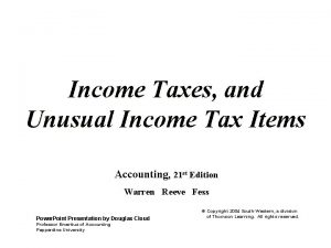 Income Taxes and Unusual Income Tax Items Accounting
