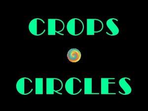 CROPS CIRCLES CROPS CIRCLES Cercles de culture Aussi