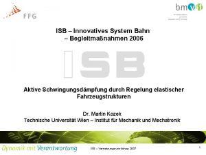 ISB Innovatives System Bahn Begleitmanahmen 2006 Aktive Schwingungsdmpfung