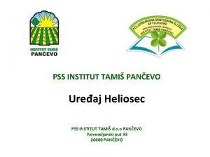 PSS INSTITUT TAMI PANEVO Ureaj Heliosec PSS INSTITUT