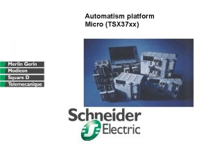 Automatism platform Micro TSX 37 xx Introduction to