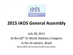 2015 IAOS General Assembly July 28 2015 At