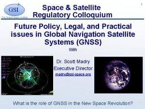 GSI The Global Space Institute Space Satellite Regulatory