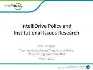 Intelli Drive Policy and Institutional Issues Research Valerie
