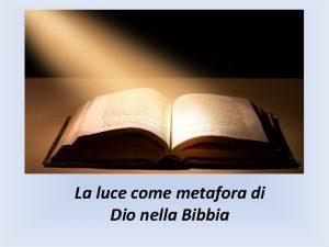 La luce come metafora di Dio nella Bibbia