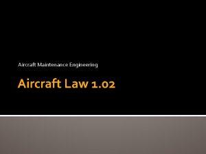 Aircraft Maintenance Engineering Aircraft Law 1 02 Aircraft