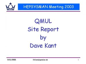 HEPSYSMAN Meeting 2003 QMUL Site Report by Dave