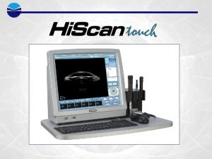 Optikon Hi Scan Touch New Hi Scan Touch