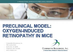 A TRANSLATIONAL APPROACH TO PRECLINICAL RESEARCH PRECLINICAL MODEL