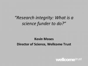 Research integrity What is a science funder to