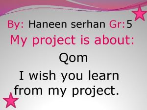 By Haneen serhan Gr 5 My project is