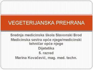 VEGETERIJANSKA PREHRANA Srednja medicinska kola Slavonski Brod Medicinska