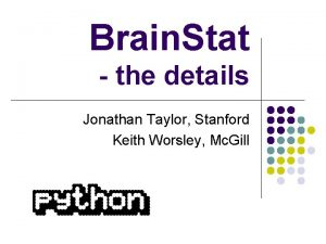 Brain Stat the details Jonathan Taylor Stanford Keith