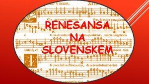 RENESANSA NA SLOVENSKEM PRIMO TRUBAR Bil je reformatorprotestant