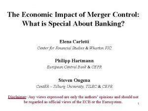 The Economic Impact of Merger Control What is