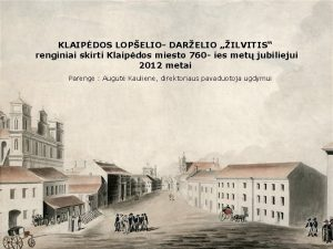 KLAIPDOS LOPELIO DARELIO ILVITIS renginiai skirti Klaipdos miesto
