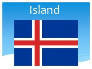 Island Indholdsfortegnelse Om Island Rejsen til Island Landets