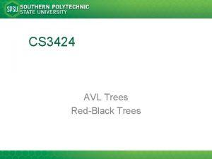 CS 3424 AVL Trees RedBlack Trees Trees As